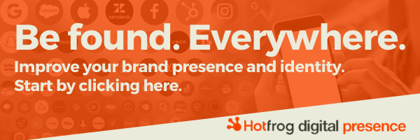 Be found everywhere. Start Hotfrog digital presence by clicking here.